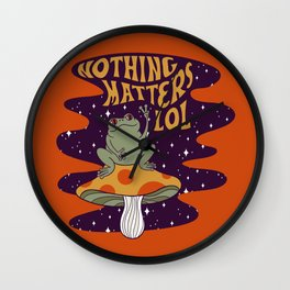 Nothing Matters Frog Wall Clock