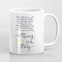 stay gold Mugs featuring Nothing gold can stay by Earthlightened
