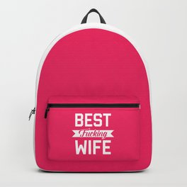 Best Fucking Wife, Funny Quote Backpack