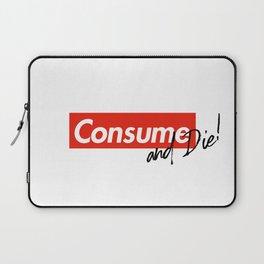 Consume & Die Laptop Sleeve
