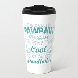 I'M CALLED PAWPAW Travel Mug