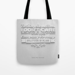 Solitude is Bliss Tote Bag