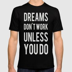 Dreams Don't Work Unless You Do Black MEDIUM Mens Fitted Tee