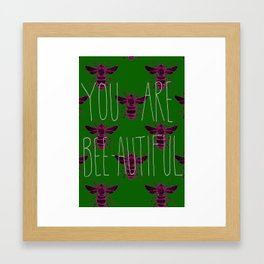 you are bee-autiful! Framed Art Print