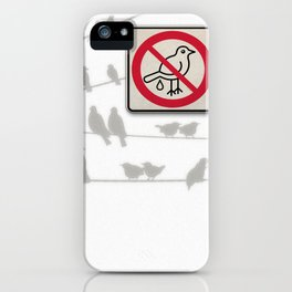 Birds Sign - NO droppings 2 iPhone Case