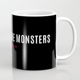 Don't Wake The Monsters Coffee Mug