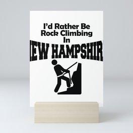 I'd Rather Be Rock Climbing In New Hampshire Mini Art Print