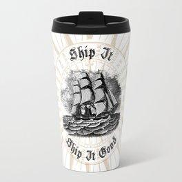 Ship It, Ship It Good - Vintage Woodcut - Boat - Ocean - Sea Travel Mug