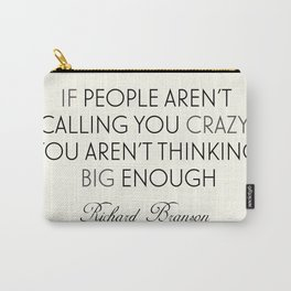 Richard Branson quote, think big, take risks, inspiring, motivational sentence Carry-All Pouch