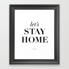 Let's Stay Home Typography Print Framed Art Print