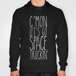 space truckin' Hoody