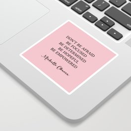 Don't be afraid BE FOCUSED BE DETERMINED BE HOPEFUL BE EMPOWERED Sticker