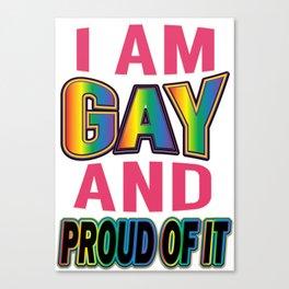 i m gay - Gay Pride T-Shirt Canvas Print