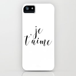 Je t'aime, Love Quote, French Quote, Inspirational Art, Anniversary Gift iPhone Case