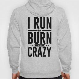 Run Burn Off Crazy Peace Serenity Tranquility Hoody