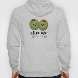Olive Me Loves Olive You Hoody