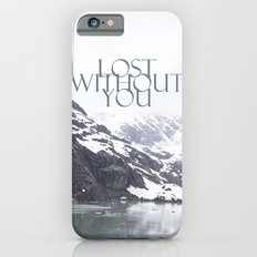 Lost Without You Slim Case iPhone 6s