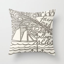 May You Have Fair Winds and Following Seas  Throw Pillow