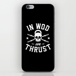 In WOD We Thrust iPhone Skin
