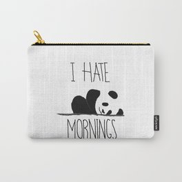 I Hate Mornings panda Carry-All Pouch