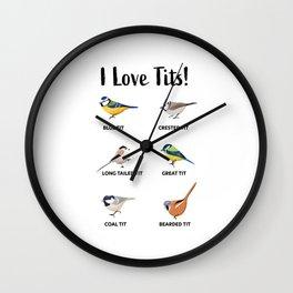 I love tits!   Funny bird watching gift Wall Clock