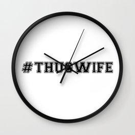 hashtag THUG WIFE Wall Clock