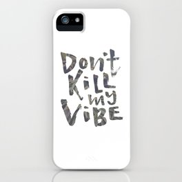 Don't Kill My Vibe - Tropical iPhone Case