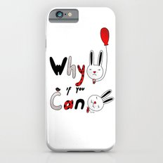 Why :( if you can :) iPhone 6s Slim Case