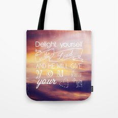 He will give you the desires of your heart.  Tote Bag