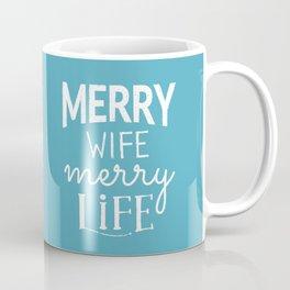 Merry Wife Merry Life Coffee Mug