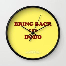 Howlin' Mad Murdock's 'Bring Back the Dodo' shirt Wall Clock