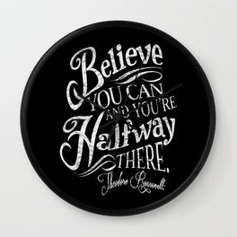Roosevelt Believe Quote Wall Clock
