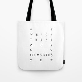 Of Which There Are No Memories Yet Tote Bag