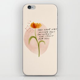 you have not missed out on what was meant for you iPhone Skin
