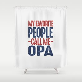 Gift for Opa Shower Curtain