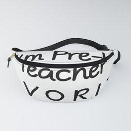 I'm Pre-K Teacher Favorite Pre-K Teacher Fanny Pack