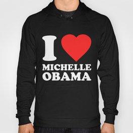 I Love Michelle Obama Hoody