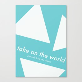 'Take on the world'  Canvas Print