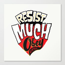 Resist much. Obey little. Canvas Print