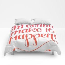 I'm gonna make it happen! Comforters