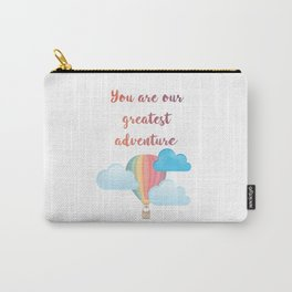 You are our greatest adventure Carry-All Pouch