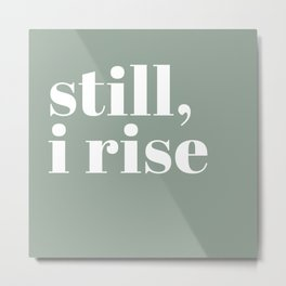 still I rise XV Metal Print