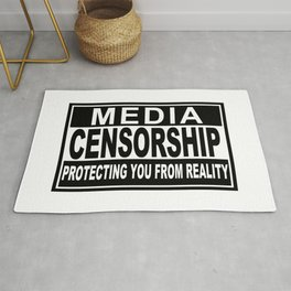 Media Censorship Protecting You From Reality Rug
