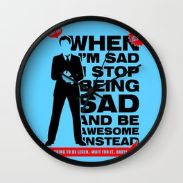 When I am sad, I stop being sad and be awesome instead NEW Wall Clock