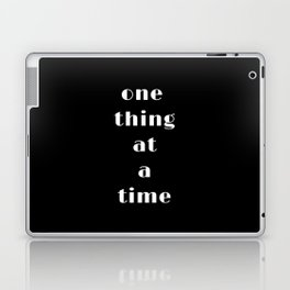 one thing at a time Laptop & iPad Skin