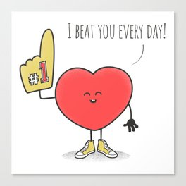 I Beat You Every Day Canvas Print
