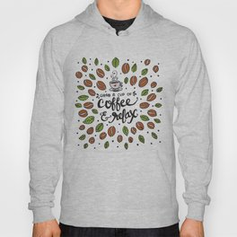 Grab a cup of Coffee and Relax Hoody
