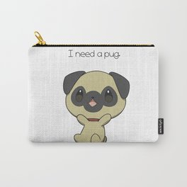 I need a pug. Carry-All Pouch
