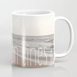 Good Times & Tan Lines Coffee Mug