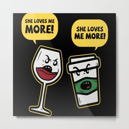 Wine Lover She Loves Me More Saying Metal Print